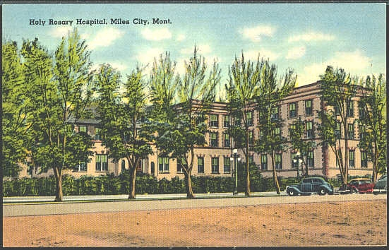 Holy Rosary Hospital, Miles City, Mont.