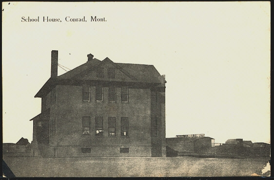 School House, Conrad, Mont.