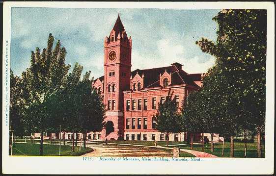 University Of Montana, Main Building, Missoula, Mont.